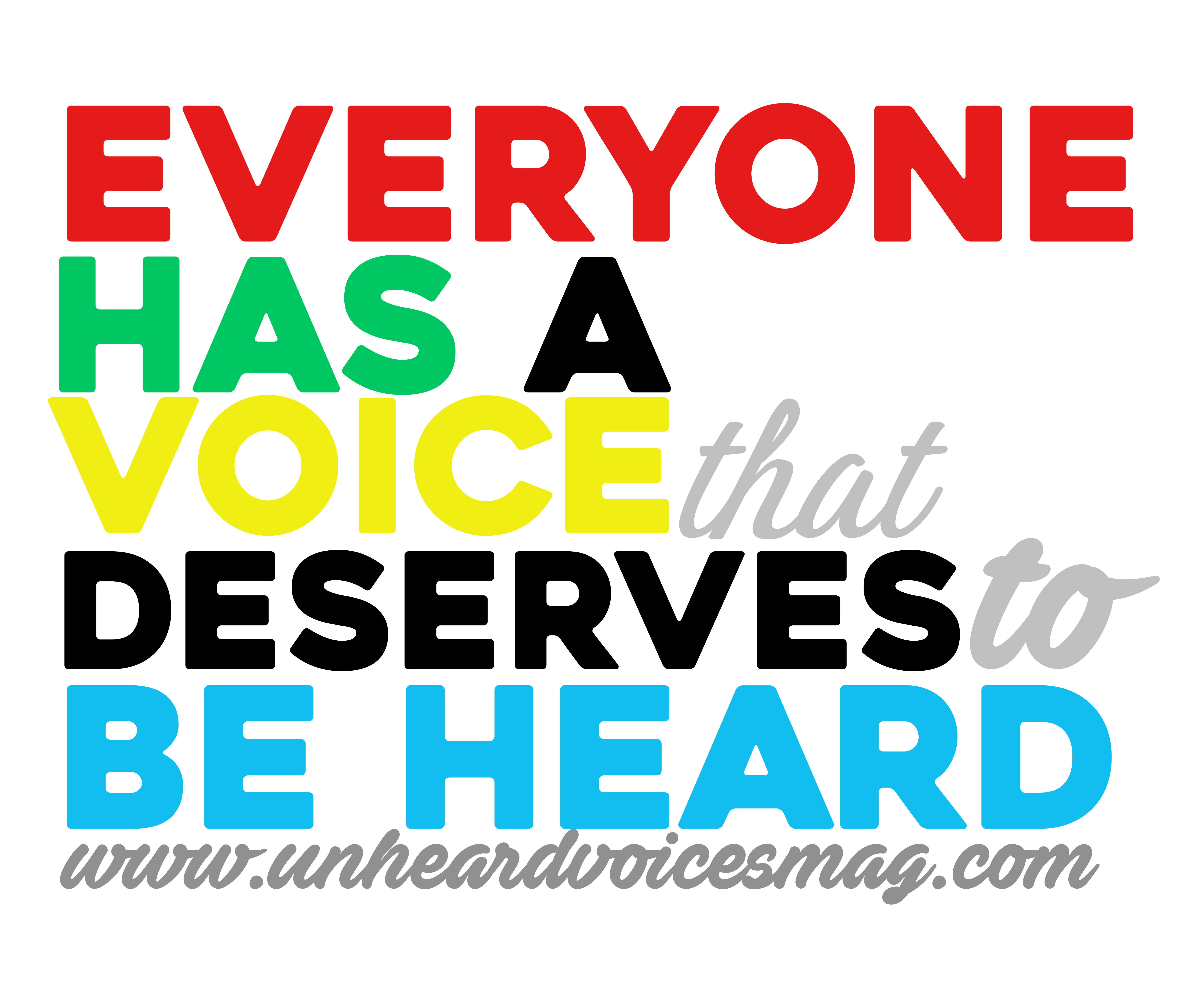 Everyone Has A Voice That Deserves To Be Heard